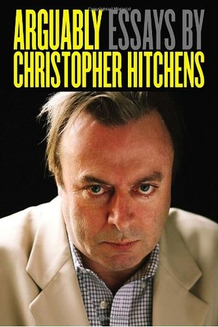Arguably: Selected Essays (2011) by Christopher Hitchens