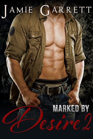 Marked By Desire - Book 2 by Jamie Garrett