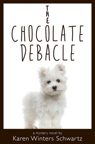 The Chocolate Debacle  by  Karen Winters Schwartz
