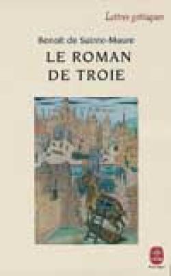 Le Roman de Troie: Extraits du Manuscrit Milan, Bibliotheque Ambrosienne, D 55 Benoît de Sainte-Maure