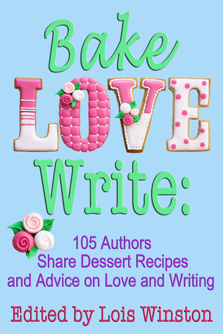 Bake, Love, Write by Lois Winston