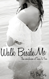 Walk Beside Me (Walk, #2)