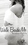 Walk Beside Me (Walk, #2)