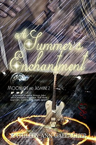 A Summers Enchantment (Moonlight and Jasmine Book 2)  by  Kathleen Ann Gallagher
