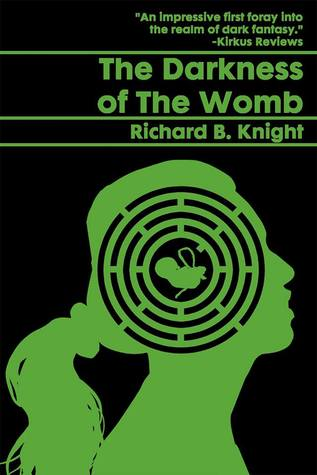 The Darkness of the Womb by Richard B. Knight