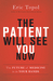 The Patient Will See You No...