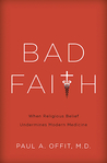 Bad Faith: When Religious Belief Undermines Modern Medicine