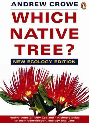Which Native Tree? New Ecology Edition Andrew Crowe