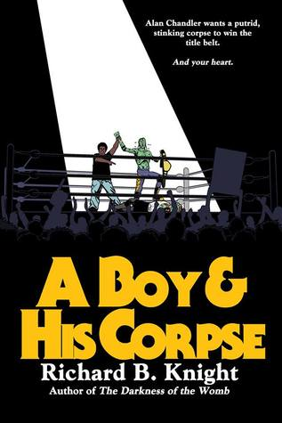 A Boy and His Corpse by Richard B. Knight