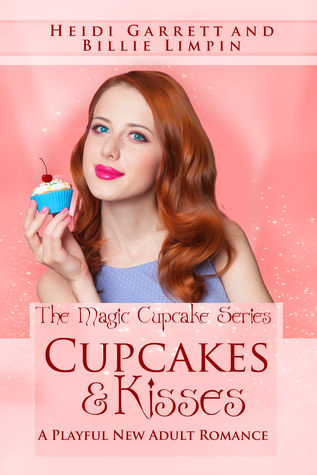 Cupcakes & Kisses by Heidi Garrett