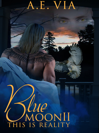 Book Review: Blue Moon II - This Is Reality by A.E. Via