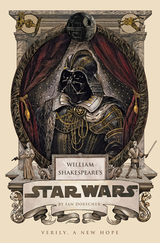 William Shakespeare's Star Wars: Verily, A New Hope (William Shakespeare's Star Wars, #4)