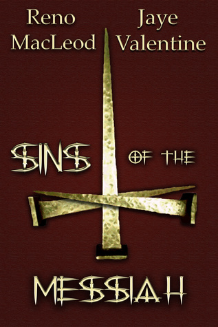 Sins of the Messiah  by  Reno MacLeod and Jaye Valentine