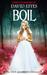 Boil (Salem's Revenge, #2) by David Estes