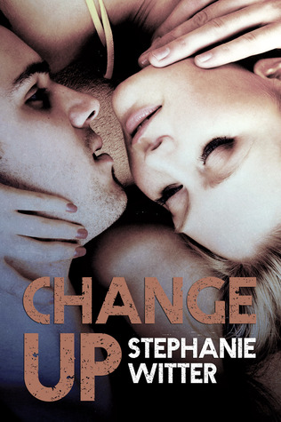 Change Up (Patch Up, #3)