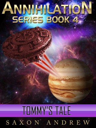 Tommy's Tale (Annihilation #4) - Saxon Andrew