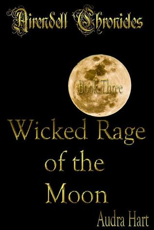 Wicked Rage of the Moon (Airendell Chronicles #3)