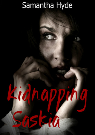 Kidnapped: Taken By Force  by  Samantha Hyde