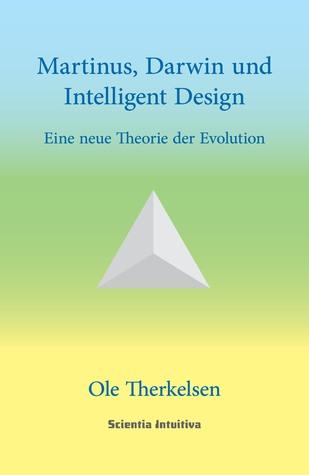 Martinus, Darwin und Intelligent Design: Eine neue Theorie der Evolution OIe Therkelsen