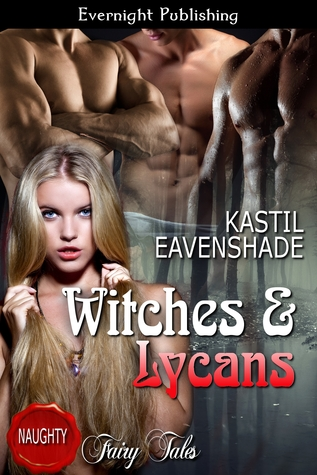 Witches & Lycans (Beowulf Hollow #1)  by  Kastil Eavenshade