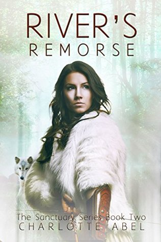 River's Remorse (Sanctuary, #2)