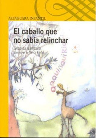 El caballo que no sabía relinchar Griselda Gambaro