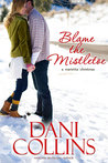 Blame The Mistletoe (Montana Born Christmas Book 1)
