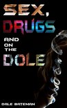 Sex, Drugs and on the Dole