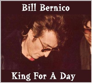 King For A Day  by  Bill Bernico