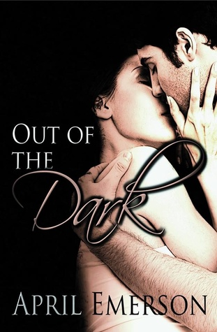 Out of the Dark by April Emerson