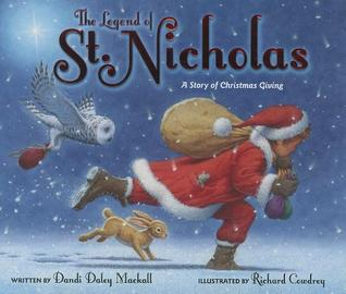 The Legend of St. Nicholas: A Story of Christmas Giving