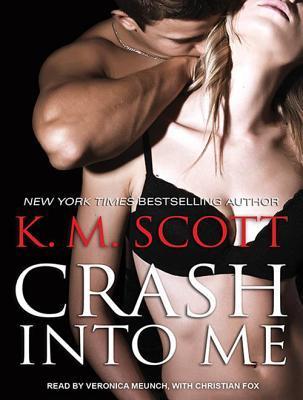 Crash into Me (Heart of Stone #1) - K. M. Scott