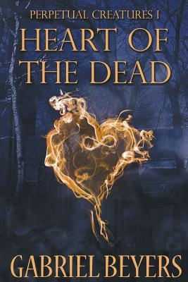 Heart of the Dead by Gabriel Beyers