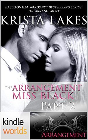 The Arrangement: Miss Black 2 (Kindle Worlds Novella)