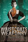 Waistcoats & Weaponry (Finishing School, #3)