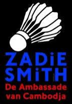 De Ambassade van Cambodja Zadie Smith