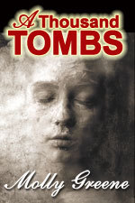A Thousand Tombs by Molly Greene