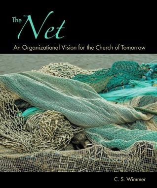 The Net by C.S. Wimmer
