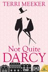 Not Quite Darcy