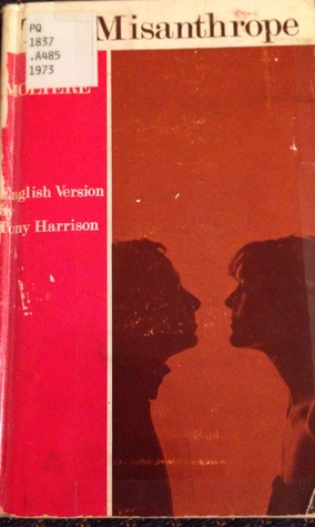 The Misanthrope: A Modern English Adaptation  by  Tony Harrison