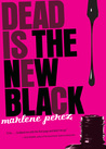 Dead Is the New Black (Dead Is, #1)