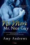 No More Mr. Nice Guy by Amy Andrews