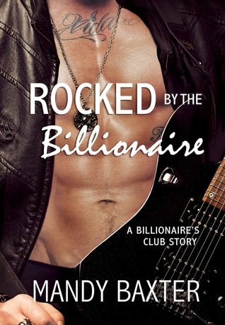 Rocked by the Billionaire (Billionaire's Club, #3)