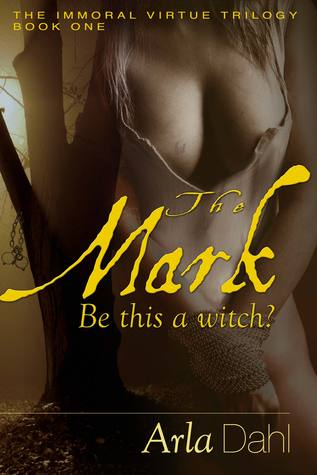 The Mark by Arla Dahl