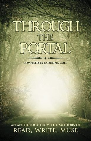 Through the Portal by LaDonna Cole