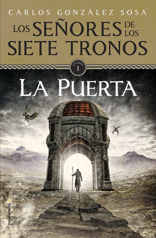 La Puerta (Los Señores de los Siete Tronos, #1)