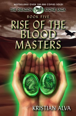 Rise of the Blood Masters by Kristian Alva