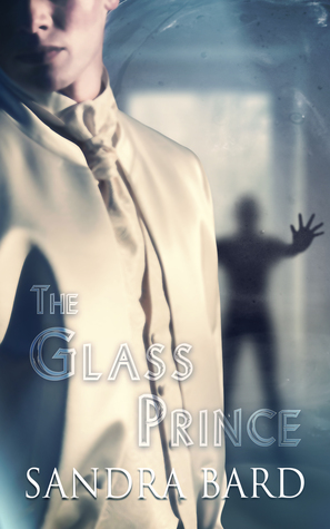 Release Day Review:  The Glass Prince by Sandra Bard
