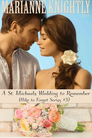 A St. Michaels Wedding to Remember (Hike to Forget Series #3)  by  Marianne Knightly