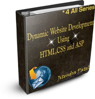 Dynamic Website Development using HTML CSS and ASP (* 4 All Series Book 1) Jitendra Patel